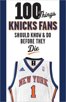 100_Things_Knick_Fans_Should_Know